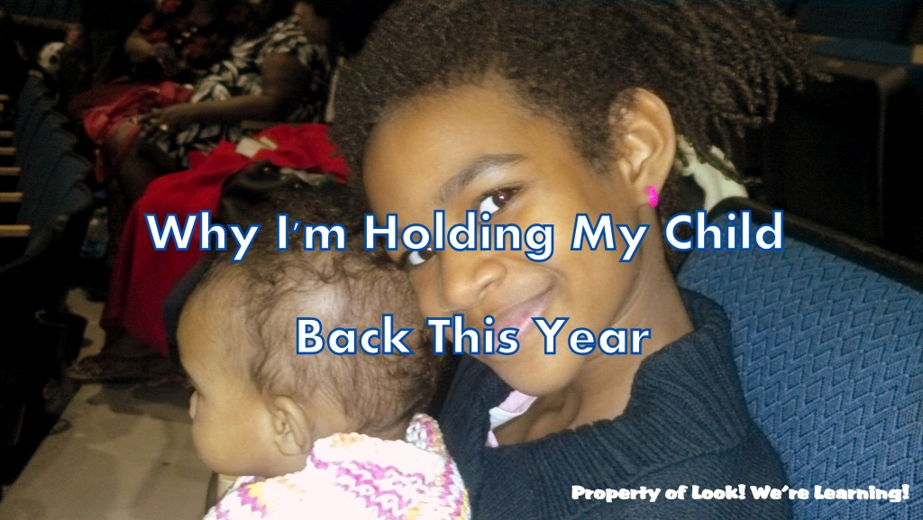 Why I'm Holding My Child Back This Year